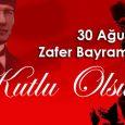 Başta Gazi Mustafa Kemal Atatürk olmak üzere, bu zaferi bize armağan eden İstiklal mücadelemizin bütün kahramanlarını, kanlarıyla canlarıyla bu toprakları vatan yapan ve ülkemizin milletiyle bölünmez bütünlüğü için canlarını seve […]
